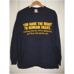 You Have Right To Remain Silent & Be Misquoted Tee